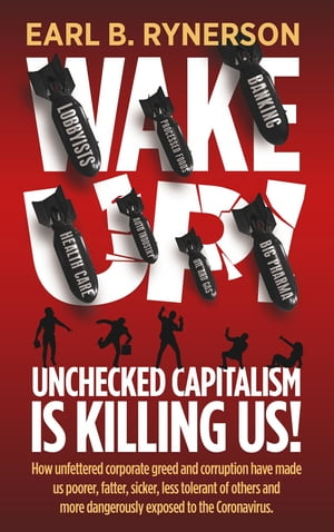Unchecked Capitalism is Killing Us!