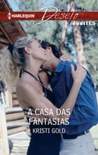 A casa das fantasias by Kristi Gold