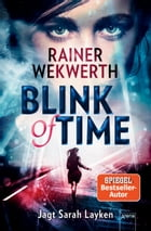Blink of Time by Rainer Wekwerth