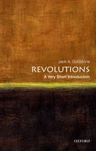 Revolutions: A Very Short Introduction by Jack A. Goldstone