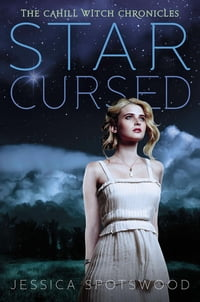 Star Cursed: The Cahill Witch Chronicles, Book Two