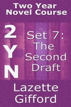 Two Year Novel Course: Set 7 (Second Draft) by Lazette Gifford