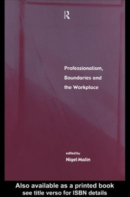 Book Professionalism, Boundaries and the Workplace by Malin, Nigel