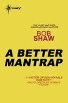 A Better Mantrap by Bob Shaw