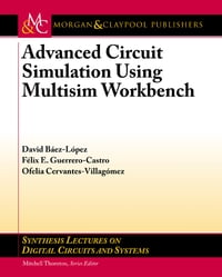 Advanced Circuit Simulation using Multisim Workbench