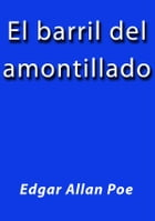 El barril del amontillado by Edgar Allan Poe