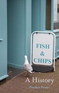 Fish and Chips: A History