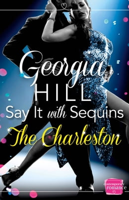 Book Say it with Sequins: The Charleston: (A Novella) by Georgia Hill