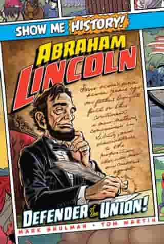 Abraham Lincoln: Defender of the Union! by Mark Shulman