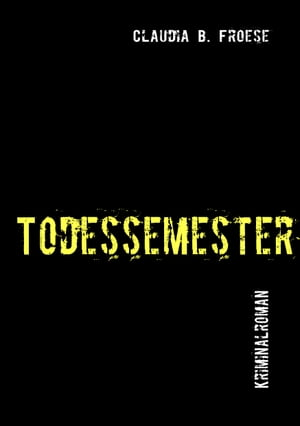 Todessemester by Claudia B. Froese