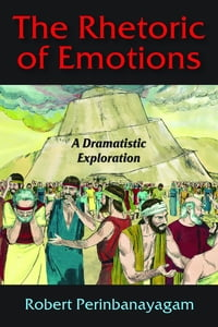 The Rhetoric of Emotions: A Dramatistic Exploration