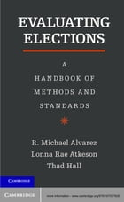 Evaluating Elections: A Handbook of Methods and Standards