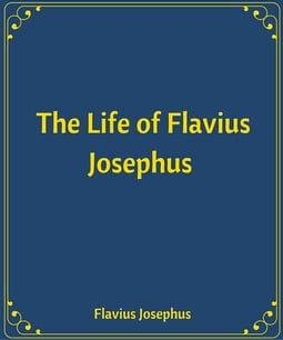 The Life of Flavius Josephus
