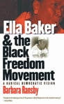 Ella Baker and the Black Freedom Movement Cover Image