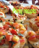 Party recipes by Luise Hakasi