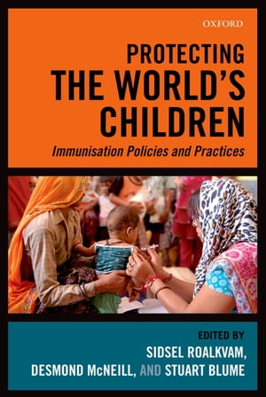 Protecting the World's Children Immunisation policies and Practices