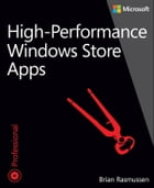 High-Performance Windows Store Apps by Brian Rasmussen