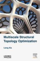 Multiscale Structural Topology Optimization by Liang Xia