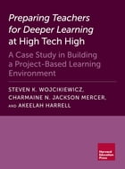 Preparing Teachers for Deeper Learning at High Tech High: A Case Study in Building a Project-Based Learning Environment