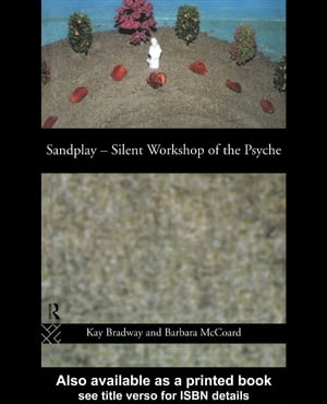 Sandplay: Silent Workshop of the Psyche