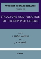 Structure and Function of the Epiphysis Cerebri by J. Ariens Kappers