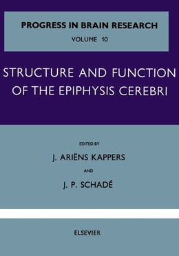 Book Structure and Function of the Epiphysis Cerebri by J. Ariens Kappers