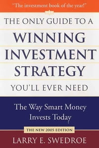 The Only Guide to a Winning Investment Strategy You'll Ever Need: The Way Smart Money Preserves…