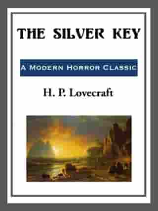 The Silver Key by H. P. Lovecraft