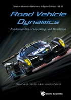 Road Vehicle Dynamics: Fundamentals of Modeling and Simulation by Giancarlo Genta