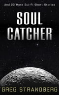 Soul Catcher: And 20 More Sci-Fi Short Stories ccb04213-5e87-4627-827a-36b264810f40