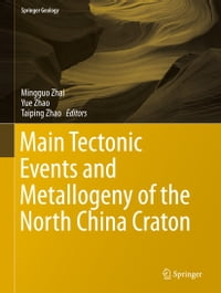 Main Tectonic Events and Metallogeny of the North China Craton