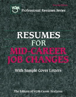 Book Resumes for Mid-Career Job Changes by Editors of VGM Career Books