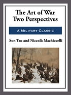 The Art of War - Two Perspectives by Niccolo Machiavelli