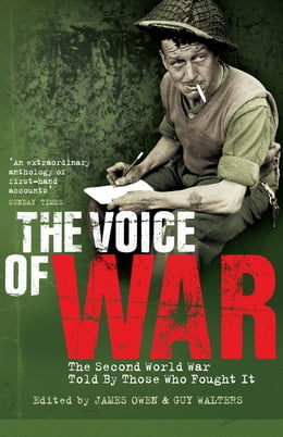 Book The Voice of War: The Second World War Told by Those Who Fought It by Guy Walters