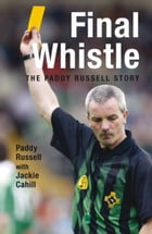 Final Whistle: The Paddy Russell Story by Jackie Cahill