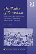 The 'politics of provisions' - forceful negotiations over sustenance - has created surprising contests in world history, particularly in times of market transition. In England a 'politics of provisions' evolved in a dialogue between popular riots and paternalist subsistence policies from Tudor dearths to the Victorian embrace of free-market doctrines. Hence provision politics was a core ingredient of both state-formation and of the emergence of the first market economy and society in England. Th