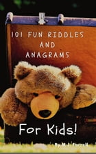101 Fun Riddle and Anagrams for Kids! by M.J. Farrell
