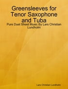 Greensleeves for Tenor Saxophone and Tuba - Pure Duet Sheet Music By Lars Christian Lundholm by Lars Christian Lundholm