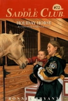Holiday Horse by Bonnie Bryant