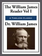 The William James Reader by Dr. William James