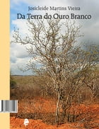 Da Terra do Ouro Branco by Josicleide Martins Vieira