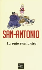 La pute enchantée by SAN-ANTONIO