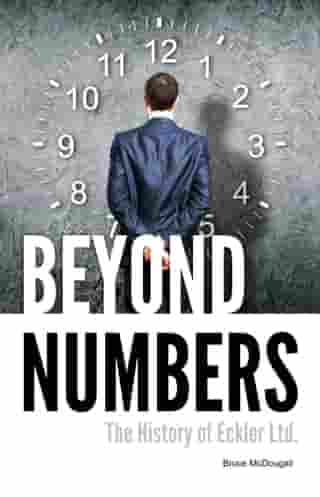 Beyond Numbers: The History of Eckler Ltd. by Bruce McDougall