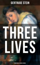 THREE LIVES (American Classics Series) by Gertrude Stein
