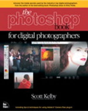The Photoshop Book for Digital Photographers by Scott Kelby