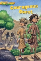 Courageous Quest (Gospel Time Trekkers #5) by Maria Grace Dateno FSP