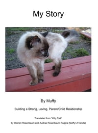 My Story by Muffy: Building a Strong, Loving, Parent/Child Relationship
