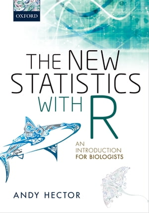 The New Statistics with R An Introduction for Biologists