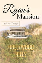 Ryan's Mansion by Audrey Thorpe