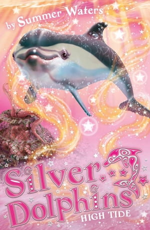 High Tide (Silver Dolphins, Book 9) by Summer Waters